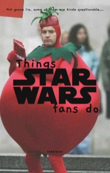 Things Star Wars Fans Do