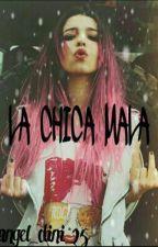 ~La Chica Mala~ by Angel_dini_25