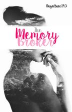 The Memory Broker  by AngelLace143