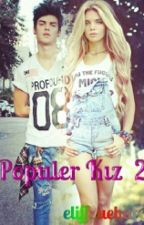 Populer Kız 2 by Eliff_Uehara