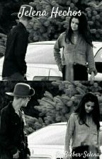 Jelena Hechos by Bieber-Selena