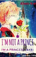 I'm Not a Prince,I'm a Princess by HadesDaughter911