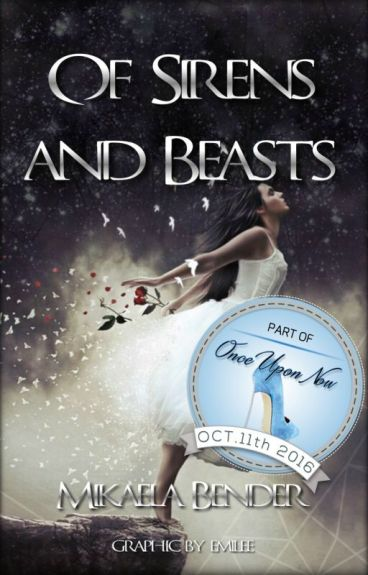 Of Sirens and Beasts (Top 10~OnceUponNow) Being Published October 11th