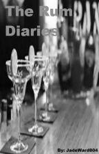 The Rum Diaries (ON HOLD) by JadeWard804