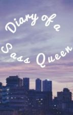 Diary of a Sass Queen | Personal Blog  by __NiallsPlacebo
