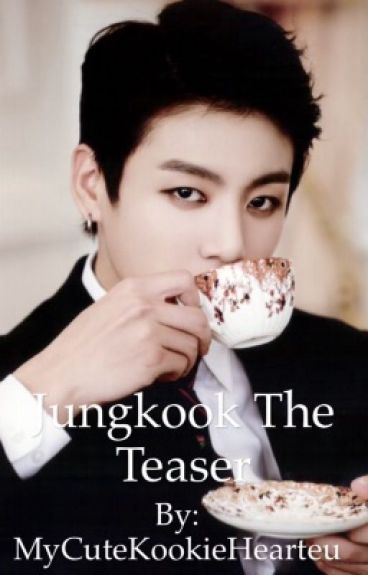 BTS FF: Jungkook The Teaser