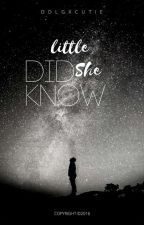 Little Did She Know || On Hold by crazyxbaby