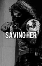 Saving Her // Book One by haailley