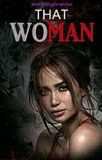 That Woman by purpleskyempress