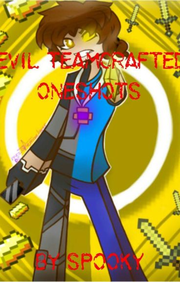 Evil Team Crafted X Reader Oneshots (Requests Open)
