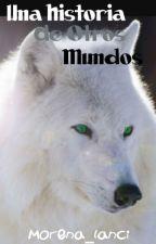 ~Una Historia De Otros Mundos~Zeuspan~Rubelangel~Luzana~Staxxby~Wigetta~ by PatoPotterOMG