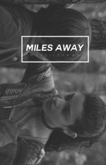 MILES AWAY → GMW