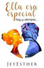 """Ella Era Especial"" by JeyEsther"
