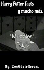 Harry Potter Facts y mucho más. by ZoeOdairHoran