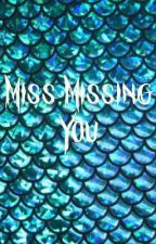 Miss Missing You (Peterick) by MyAmericanPsycho