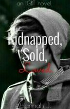 Kidnapped, Sold, Loved. [boyxboy] by creepyghost