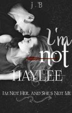 I'm Not Haylee by Inkgetha