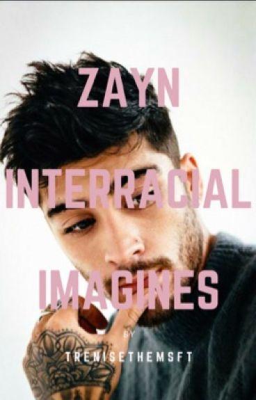 Zayn Malik Interracial Imagines