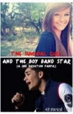 The Suicidal Girl and the Boy Band Star (A One Direction Fanfic) by stylesof1d