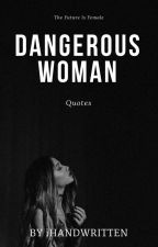 Dangerous Woman Frases ➳ Ariana Grande (Editado) by boringrauhl