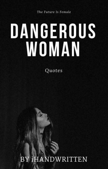 Dangerous Woman Frases ➳ Ariana Grande (Editando)
