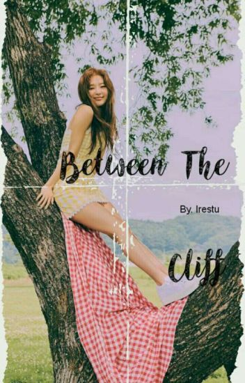Between The Cliff (end)
