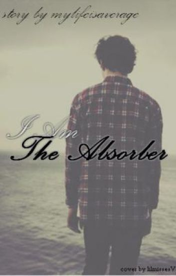 I Am The Absorber