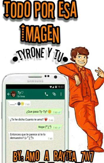 «Todo Por Esa Imagen» [Tyrone&Tú] Whatsapp