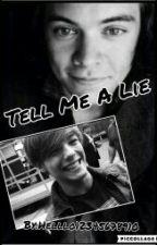Tell Me A Lie ( L.S & L.M ) by Helllo12345678910