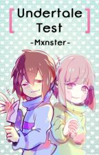 » Undertale Test © by -Mxnster-