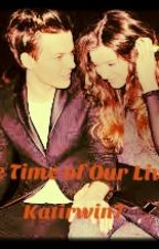 The time of our life (Elounor) by KatIrwin7