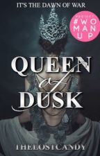 Queen of Dusk #Wattys2016 by TheLostCandy