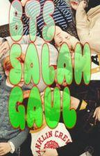 # BTS SALAH GAUL # by cezaralee