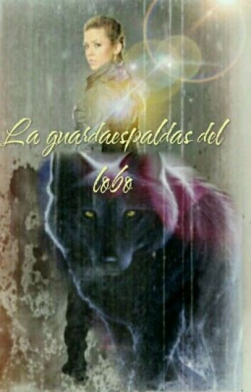 La Guardaespaldas Del Lobo ( Resubiendo)