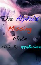 The Alpha's Missing Mate (undergoing major editing don't read) by toriostro