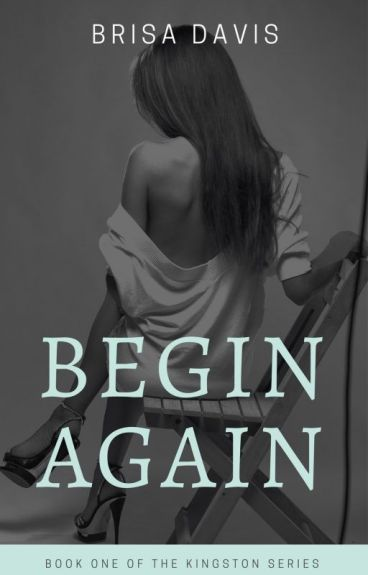 Begin Again (Book One Of The Kingston Series)