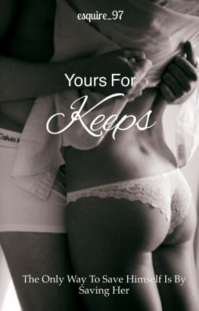 Yours For Keeps by esquire_97