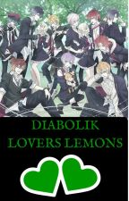 Diabolik Lovers Lemons~ ❤️ by Angel-And-Jackie