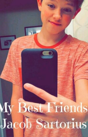 My Best Friends|| Jacob Sartorius