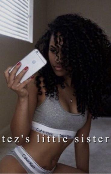 Tez's Little Sister • N.M