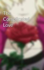 The Complicated Love by ShiroNeko5192