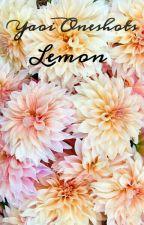Yaoi Oneshots !Lemon! by MikaxXxYuu