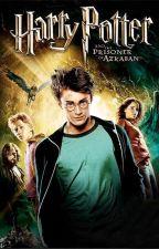 Harry Potter và Tên Tù Nhân Ngục Azkaban by HunterDemon7