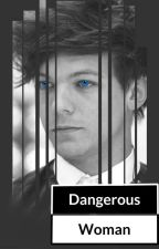 Dangerous Woman [Larry SMS] by BbyLxrry