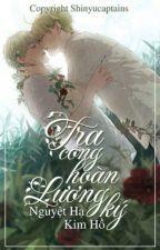 [ĐM H+] Tra Công Hoàn Lương Ký - Nguyệt Hạ Kim Hồ  by Laweser