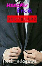 Heroku Encik Bodyguard [Hold On] by Zii_Edogawa