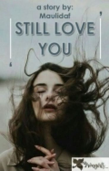 Still Love You (Completed)