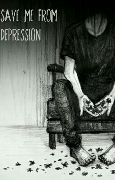 Save me from Depression