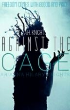 Against The Cage  by I-Am-Ariiiii