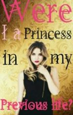 Were I a Princess In My Previous Life??? by EzhilChan_TripleS